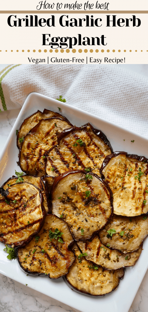 Easy Grilled Garlic Herb Eggplant